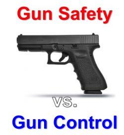 Gun Safety vs. Gun Control