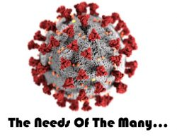 COVID Part 1: The Needs Of The Many..