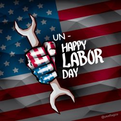 Un-Happy Labor Day