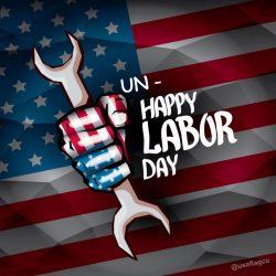 Un-Happy Labor Day