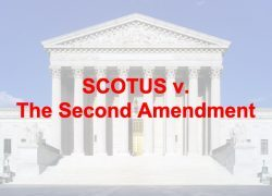 SCOTUS vs. The Second Amendment, Part 1 (Potential Cases)